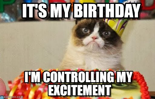 Birthday Meme Grumpy Cat Gallery For > Its M...